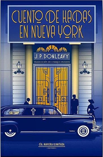 CUENTO DE HADAS EN NUEVA YORK. DONLEAVY, J.P.