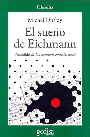 EL SUEÑO DE EICHMANN. ONFRAY, MICHEL