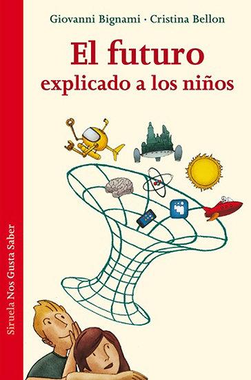 EL FUTURO EXPLICADO A LOS NIÑOS. BIGNAMI, G. - BELLON, C.