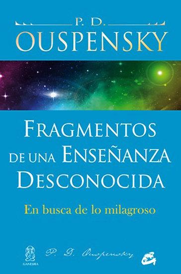 FRAGMENTOS DE UNA ENSEÑANZA DESCONOCIDA. OUSPENSKY, P.D.
