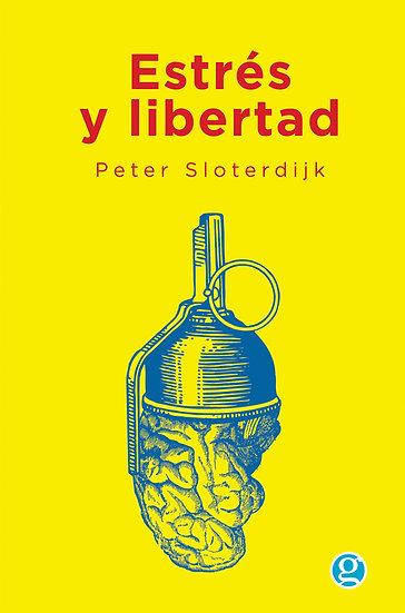 ESTRÉS Y LIBERTAD. SLOTERDIJK, PETER