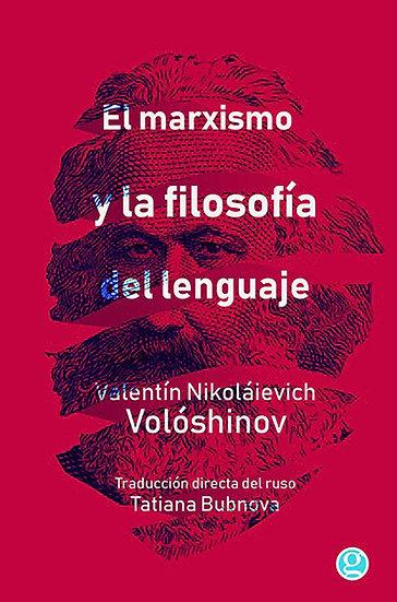 EL MARXISMO Y LA FILOSOFÍA DEL LENGUAJE. VOLÓSHINOV, VALENTÍN