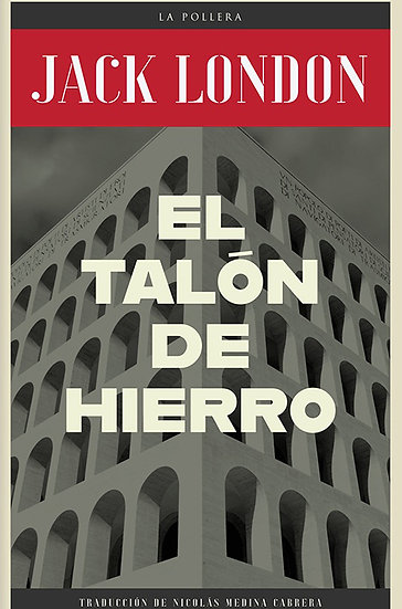 EL TALÓN DE HIERRO. LONDON, JACK