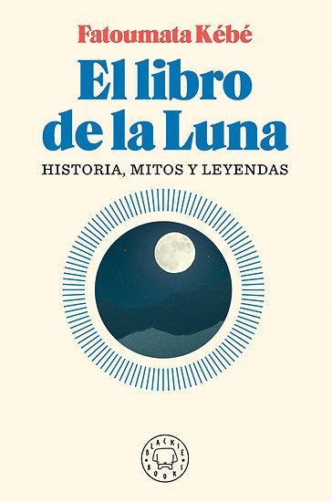 EL LIBRO DE LA LUNA. KÉBÉ, FATOUMATA