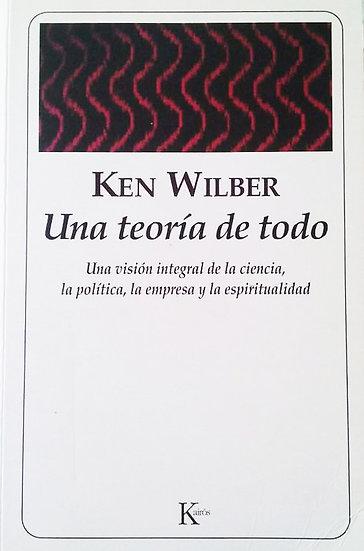 UNA TEORÍA DE TODO. WILBER, KEN