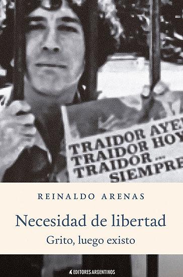 NECESIDAD DE LIBERTAD. ARENAS, REINALDO