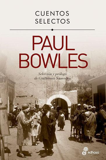 CUENTOS SELECTOS. BOWLES, PAUL