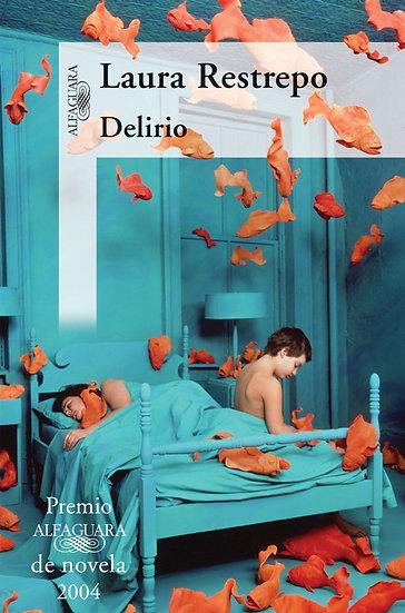 DELIRIO. RESTREPO, LAURA