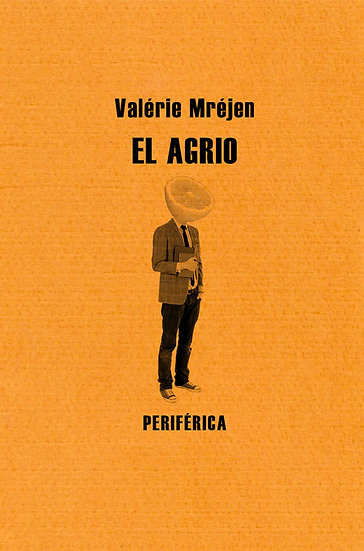 EL AGRIO. MRÉJEN, VALÉRIE