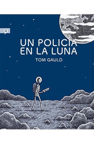 UN POLICÍA EN LA LUNA. GAULD, TOM