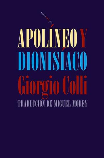 APOLÍNEO Y DIONISÍACO. COLLI, GIORGIO