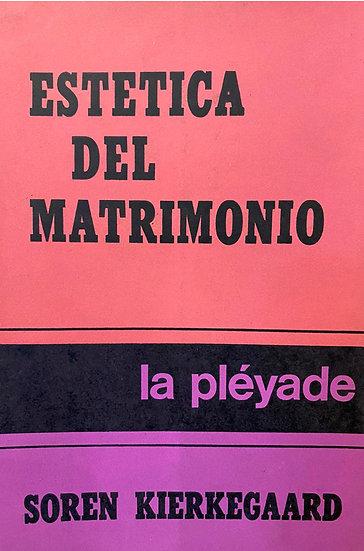 ESTÉTICA DEL MATRIMONIO. KIERKEGAARD, SOREN