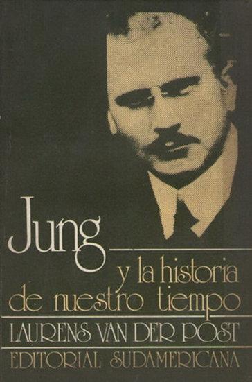 JUNG Y LA HISTORIA DE NUESTRO TIEMPO. VAN DER POST, I.
