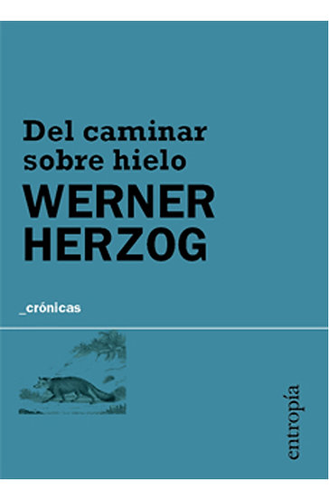 DEL CAMINAR SOBRE EL HIELO. HERZOG, WERNER