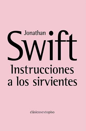 INSTRUCCIONES A LOS SIRVIENTES. SWIFT, JONATHAN