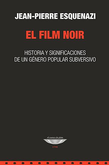 EL FILM NOIR. ESQUENAZI, JEAN-PIERRE