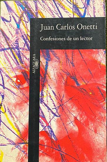 CONFESIONES DE UN LECTOR. ONETTI, JUAN CARLOS