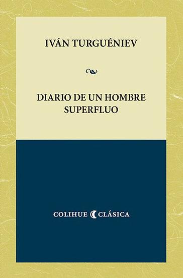 DIARIO DE UN HOMBRE SUPERFLUO. TURGUÉNIEV, IVÁN