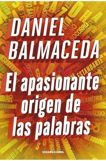 EL APASIONANTE ORIGEN DE LAS PALABRAS. BALMACEDA, DANIEL