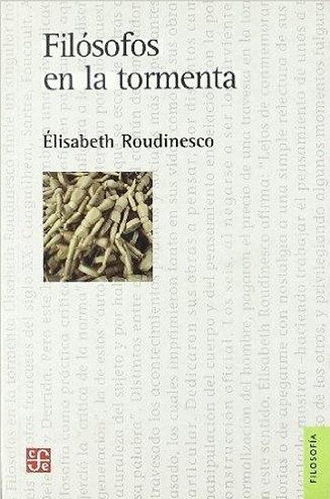 FILÓSOFOS EN LA TORMENTA. ROUDINESCO, ELIZABETH