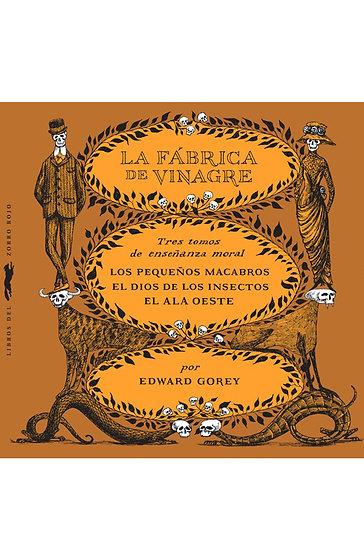 LA FÁBRICA DE VINAGRE (TRILOGÍA). GOREY, EDWARD