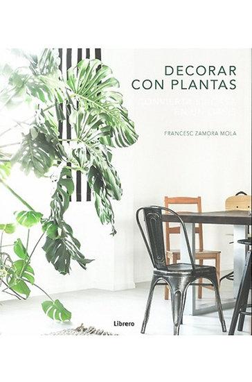DECORAR CON PLANTAS. ZAMORA MOLA, FRANCESC