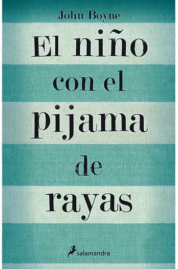 EL NIÑO CON EL PIJAMA DE RAYAS. BOYNE, JOHN
