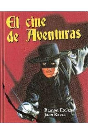 EL CINE DE AVENTURAS. FREIXAS, RAMÓN - BASSA, JUAN