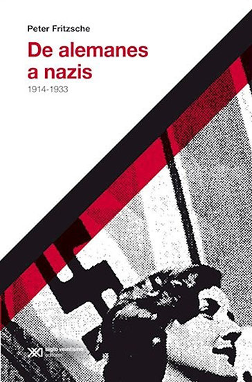 DE ALEMANES A NAZIS. FRITZSCHE, PETER