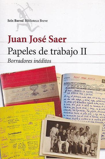 PAPELES DE TRABAJO II. SAER, JUAN JOSÉ