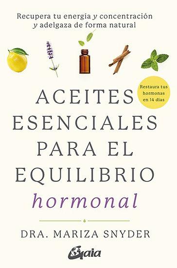 ACEITES ESENCIALES PARA EL EQUILIBRIO HORMONAL. SNYDER, MARIZA