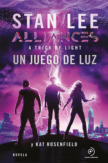 ALLIANCES: UN JUEGO DE LUZ. LEE, STAN - ROSENFIELD, KAT