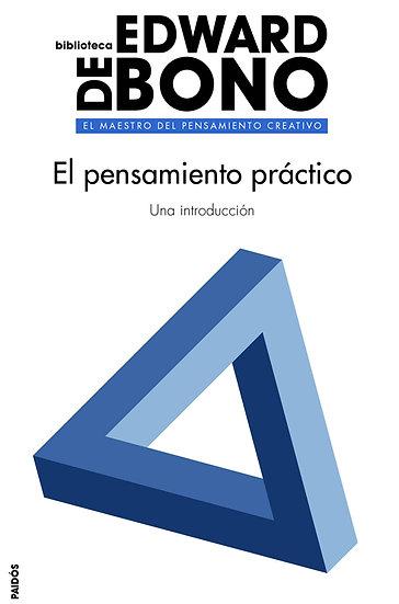 EL PENSAMIENTO PRÁCTICO. DE BONO, EDWARD