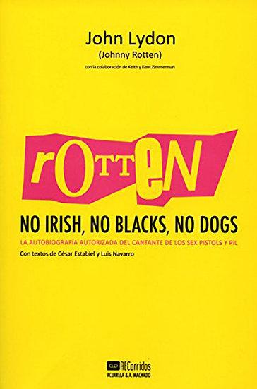 ROTTEN: NO IRISH, NO BLACKS, NO DOGS. LYDON, JOHN