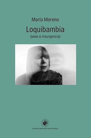 LOQUIBAMBIA (SEXO E INSURGENCIA). MORENO, MARÍA