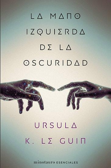 LA MANO IZQUIERDA DE LA OSCURIDAD. LE GUIN, URSULA K.