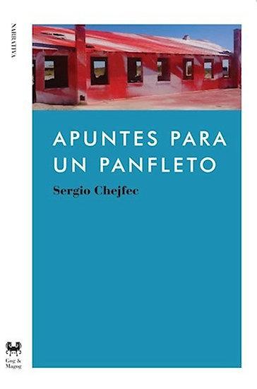 APUNTES PARA UN PANFLETO. CHEJFEC, SERGIO