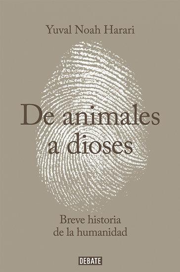 DE ANIMALES A DIOSES. HARARI, YUVAL NOAH