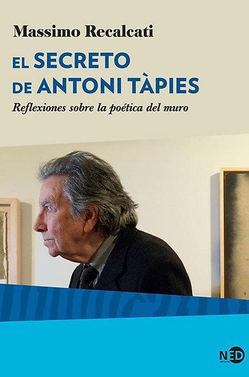 EL SECRETO DE ANTONI TAPIES. RECALCATI, MASSIMO
