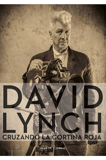 DAVID LYNCH: CRUZANDO LA CORTINA ROJA.