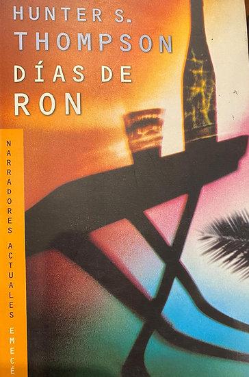 DÍAS DE RON. THOMPSON, HUNTER S.