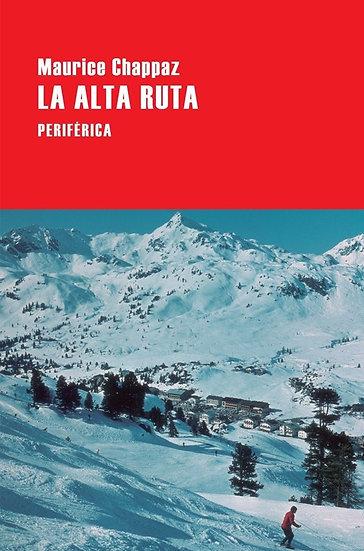 LA ALTA RUTA. CHAPPAZ, MAURICE