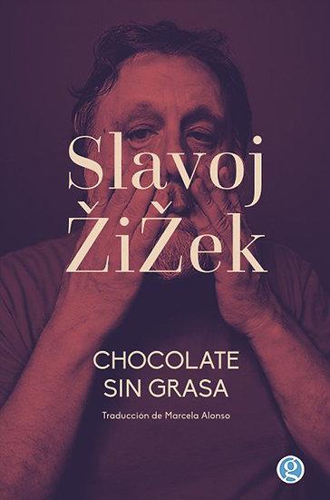 CHOCOLATE SIN GRASA. ZIZEK, SLAVOJ