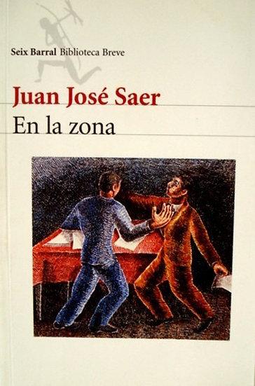 EN LA ZONA. SAER, JUAN JOSÉ