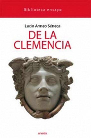 DE LA CLEMENCIA. SÉNECA, LUCIO ANNEO