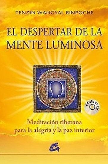 EL DESPERTAR DE LA MENTE LUMINOSA. RINPOCHE, TENZIN WANGYAL