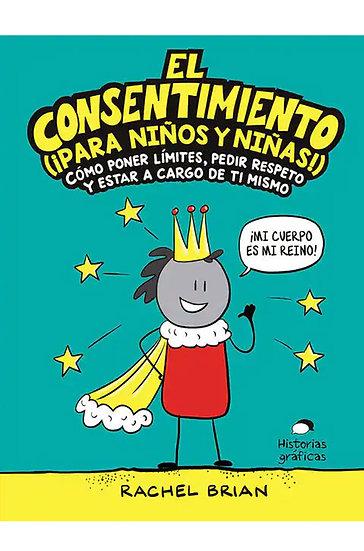 EL CONSENTIMIENTO (¡PARA NIÑOS Y NIÑAS!). BRIAN, RACHEL