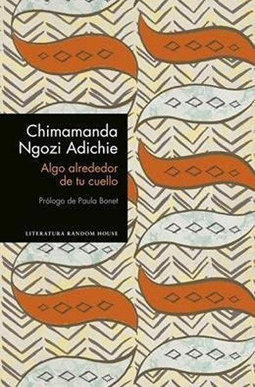 ALGO ALREDEDOR DE TU CUELLO. NGOZI ADICHIE, CHIMAMANDA