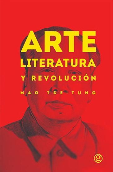 ARTE, LITERATURA Y REVOLUCIÓN. TSE-TUNG, MAO