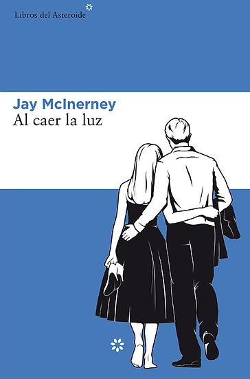 AL CAER LA LUZ. MACINERNEY, JAY